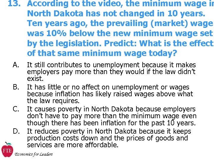 13. According to the video, the minimum wage in North Dakota has not changed
