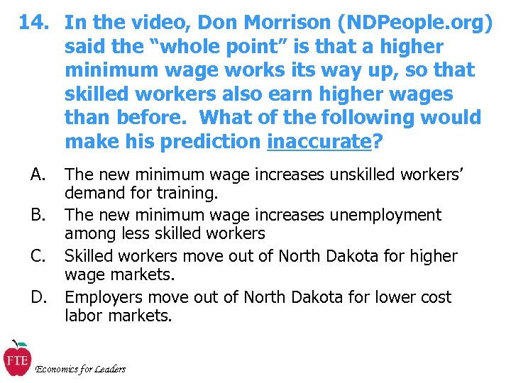 """14. In the video, Don Morrison (NDPeople. org) said the """"whole point"""" is that"""