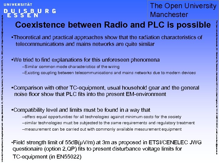 Coexistence between Radio and PLC is possible • Theoretical and practical approaches show that