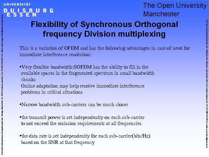 Flexibility of Synchronous Orthogonal frequency Division multiplexing This is a variation of OFDM and