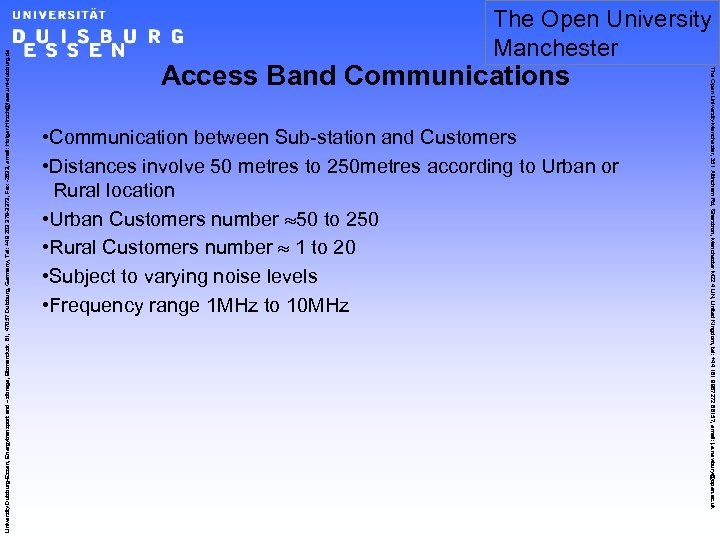 Access Band Communications • Communication between Sub-station and Customers • Distances involve 50 metres