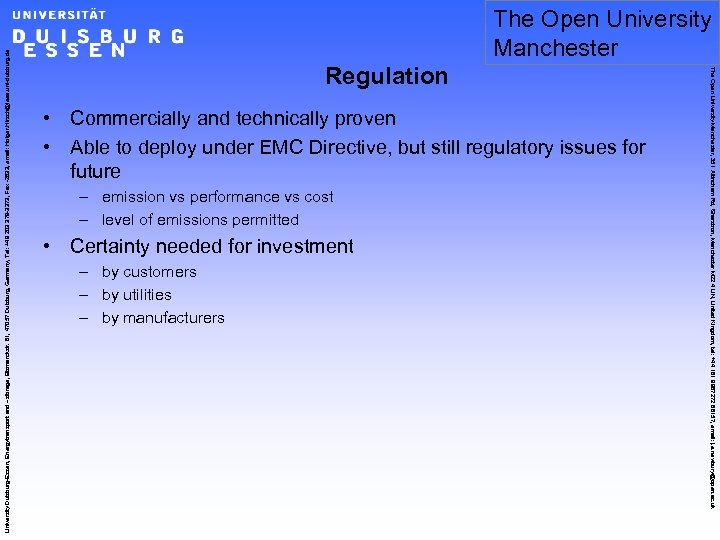 Regulation • Commercially and technically proven • Able to deploy under EMC Directive, but