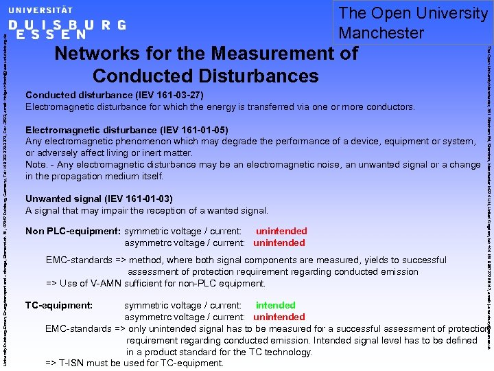 Networks for the Measurement of Conducted Disturbances Conducted disturbance (IEV 161 -03 -27) Electromagnetic