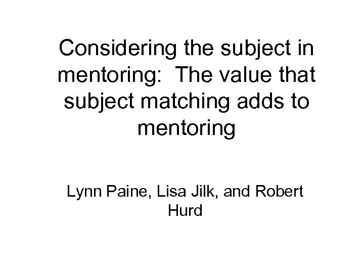 Considering the subject in mentoring: The value that subject matching adds to mentoring Lynn