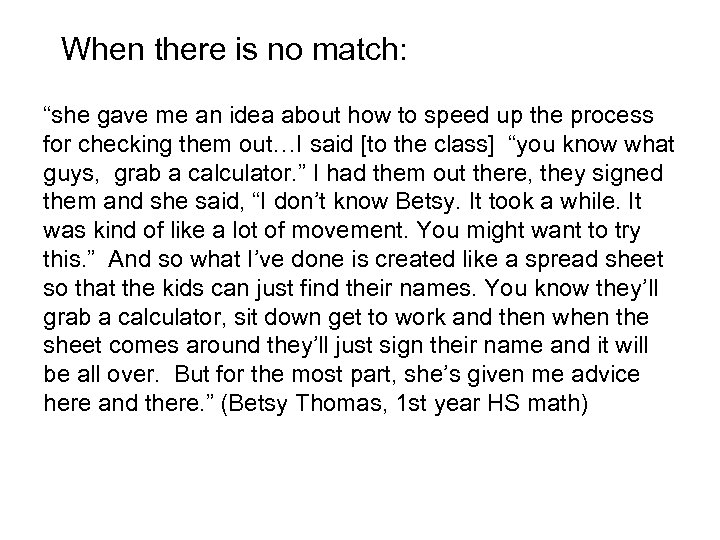 """When there is no match: """"she gave me an idea about how to speed"""