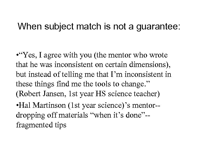 """When subject match is not a guarantee: • """"Yes, I agree with you (the"""