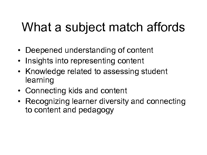 What a subject match affords • Deepened understanding of content • Insights into representing