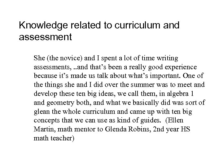 Knowledge related to curriculum and assessment She (the novice) and I spent a lot