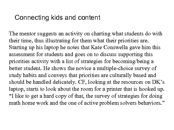 Connecting kids and content The mentor suggests an activity on charting what students do
