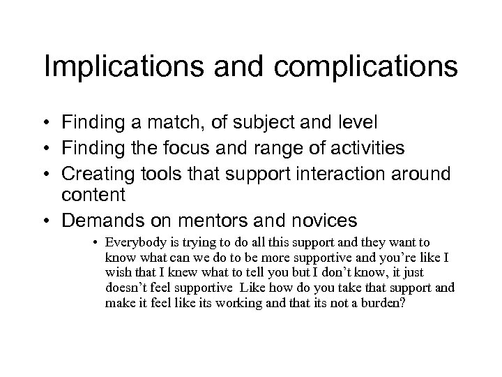 Implications and complications • Finding a match, of subject and level • Finding the