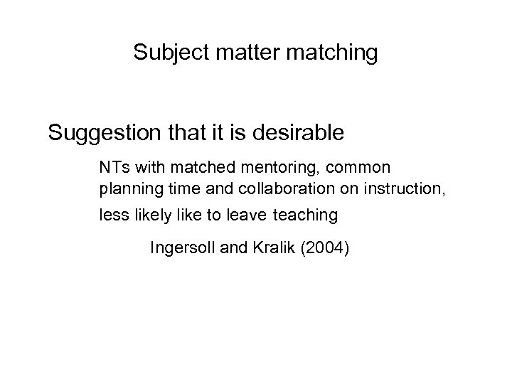 Subject matter matching Suggestion that it is desirable NTs with matched mentoring, common planning