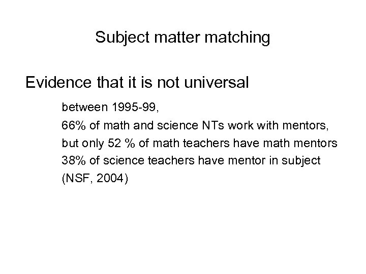 Subject matter matching Evidence that it is not universal between 1995 -99, 66% of