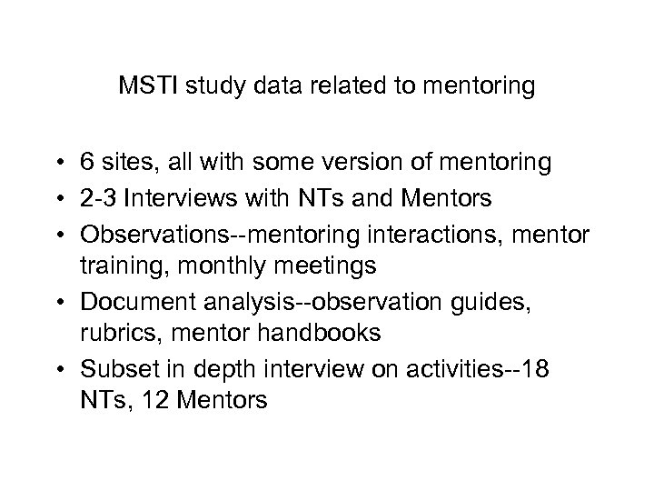 MSTI study data related to mentoring • 6 sites, all with some version of