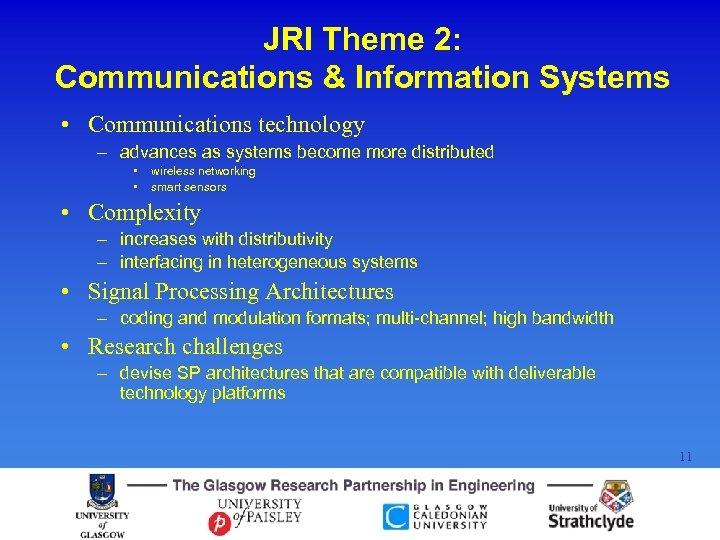 JRI Theme 2: Communications & Information Systems • Communications technology – advances as systems