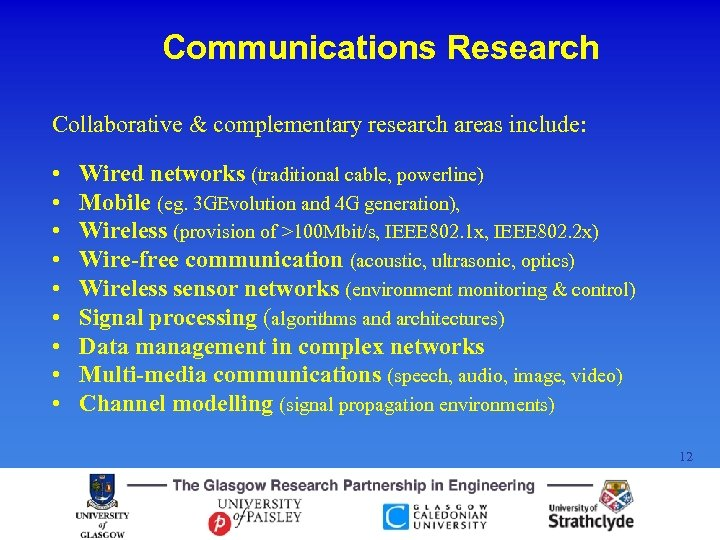 Communications Research Collaborative & complementary research areas include: • • • Wired networks (traditional
