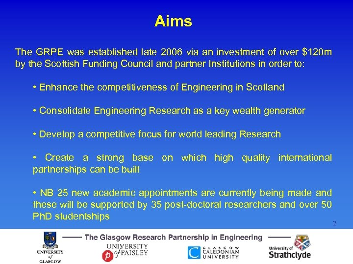 Aims The GRPE was established late 2006 via an investment of over $120 m