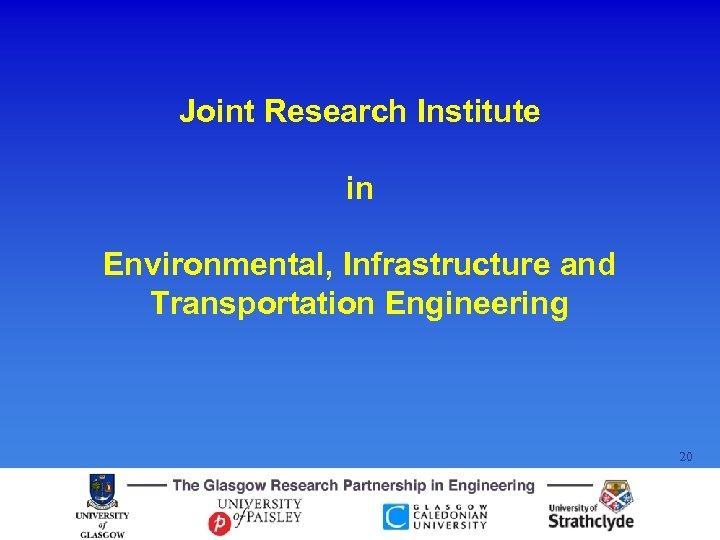 Joint Research Institute in Environmental, Infrastructure and Transportation Engineering 20