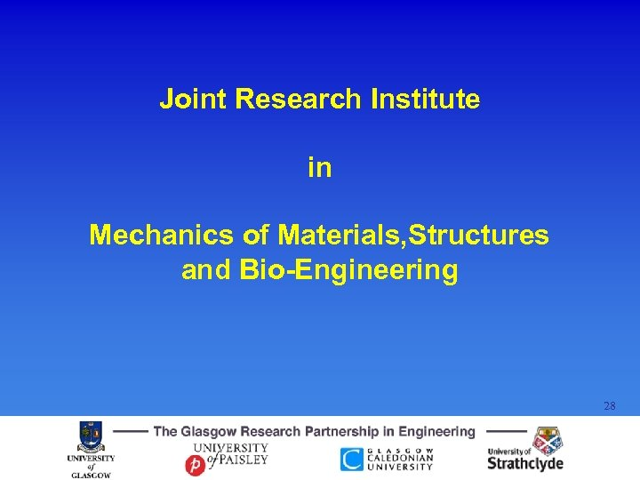 Joint Research Institute in Mechanics of Materials, Structures and Bio-Engineering 28