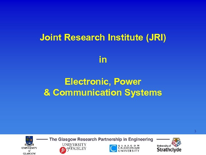 Joint Research Institute (JRI) in Electronic, Power & Communication Systems 3