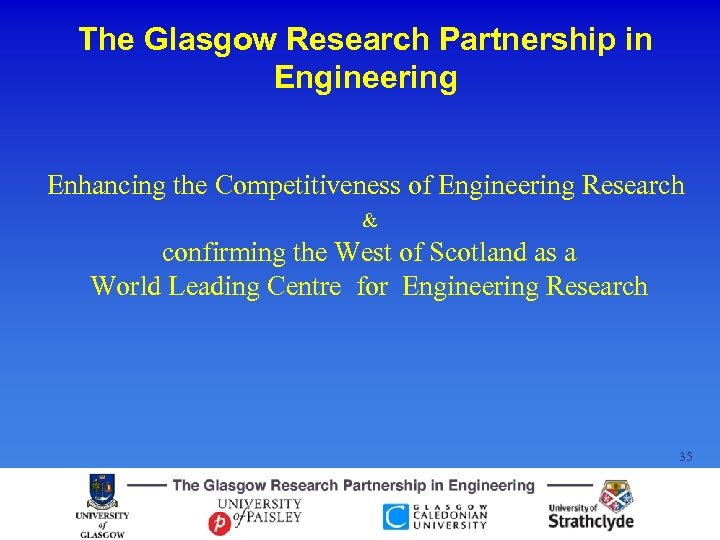 The Glasgow Research Partnership in Engineering Enhancing the Competitiveness of Engineering Research & confirming