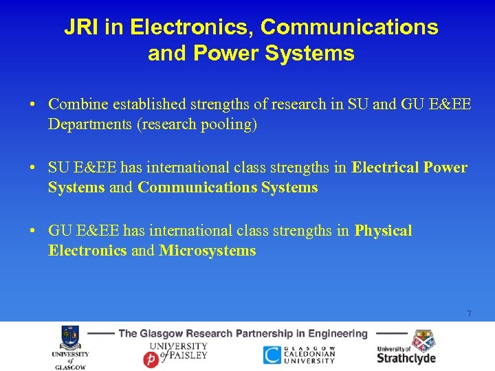 JRI in Electronics, Communications and Power Systems • Combine established strengths of research in