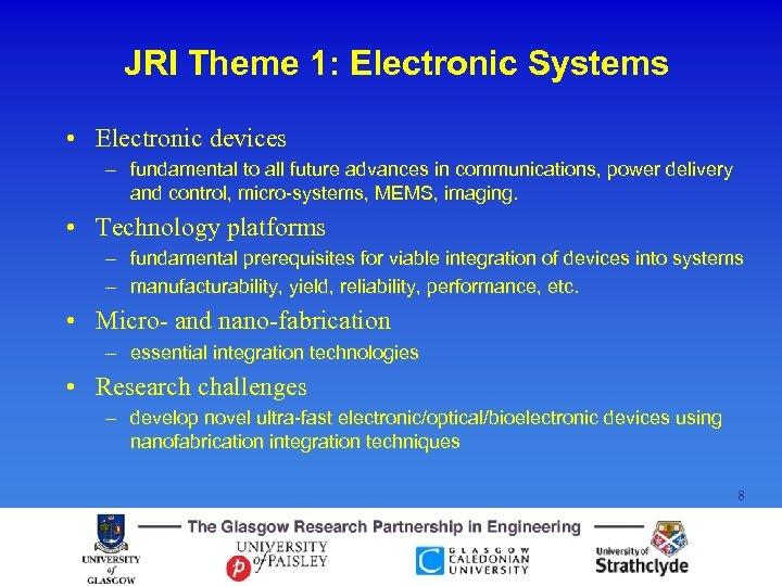 JRI Theme 1: Electronic Systems • Electronic devices – fundamental to all future advances