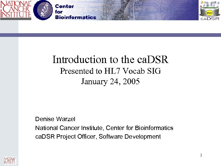Introduction to the ca. DSR Presented to HL 7 Vocab SIG January 24, 2005
