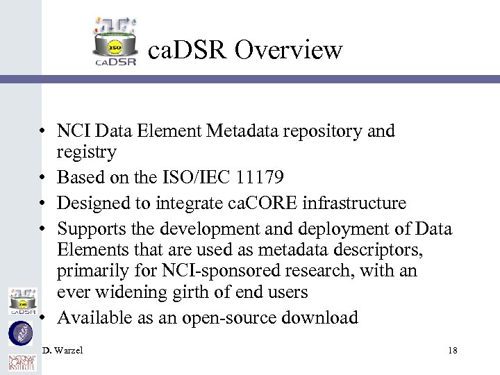 ca. DSR Overview • NCI Data Element Metadata repository and registry • Based on