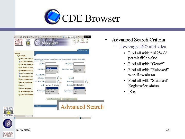 CDE Browser • Advanced Search Criteria – Leverages ISO attributes • Find all with