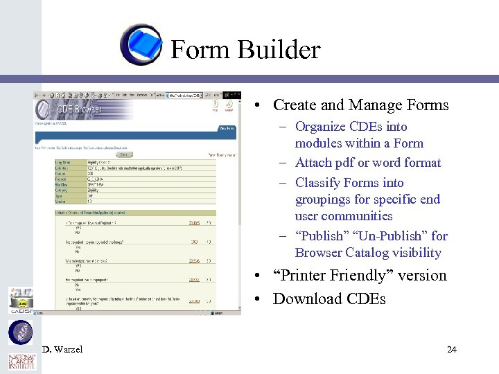 Form Builder • Create and Manage Forms – Organize CDEs into modules within a