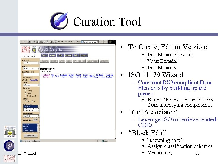 Curation Tool • To Create, Edit or Version: • Data Element Concepts • Value