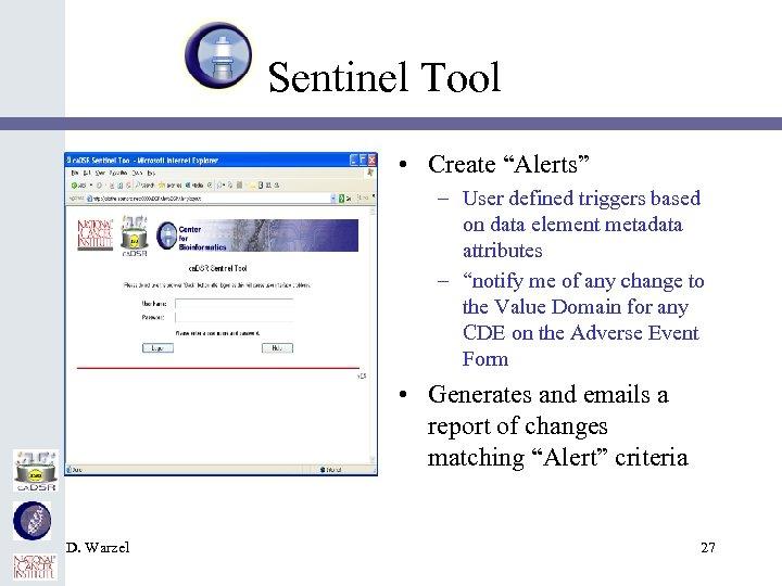 "Sentinel Tool • Create ""Alerts"" – User defined triggers based on data element metadata"
