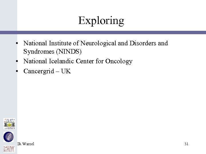 Exploring • National Institute of Neurological and Disorders and Syndromes (NINDS) • National Icelandic