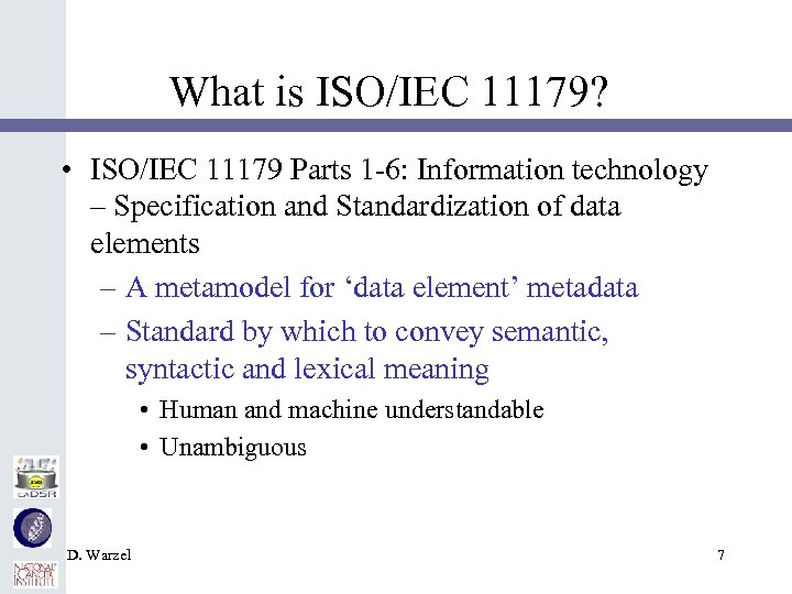 What is ISO/IEC 11179? • ISO/IEC 11179 Parts 1 -6: Information technology – Specification