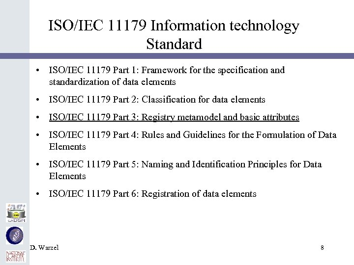 ISO/IEC 11179 Information technology Standard • ISO/IEC 11179 Part 1: Framework for the specification