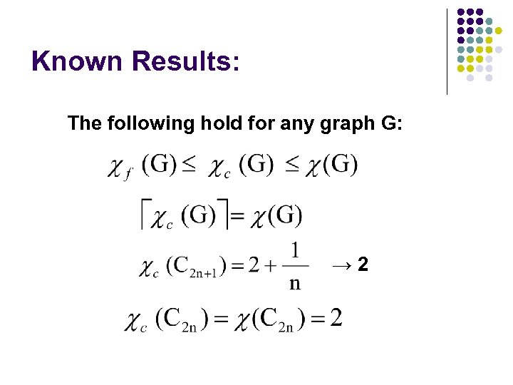 Known Results: The following hold for any graph G: → 2