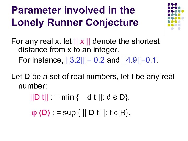 Parameter involved in the Lonely Runner Conjecture For any real x, let || x