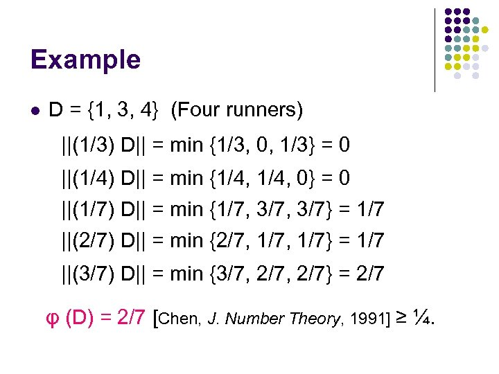 Example l D = {1, 3, 4} (Four runners) ||(1/3) D|| = min {1/3,