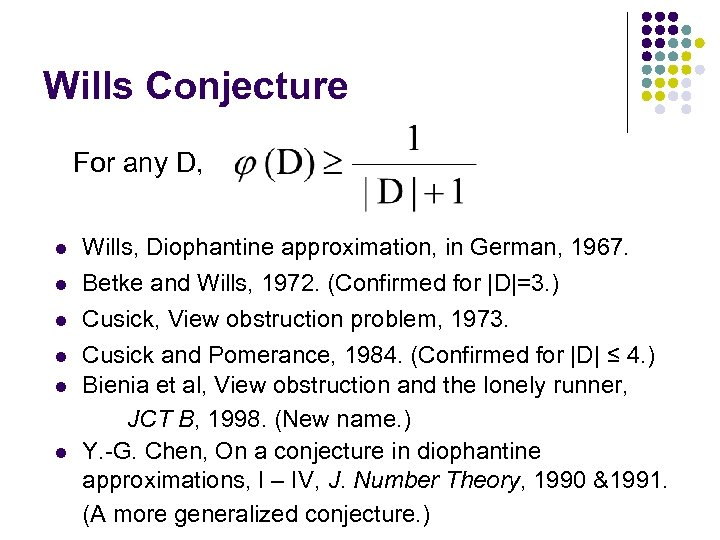 Wills Conjecture For any D, l l l Wills, Diophantine approximation, in German, 1967.