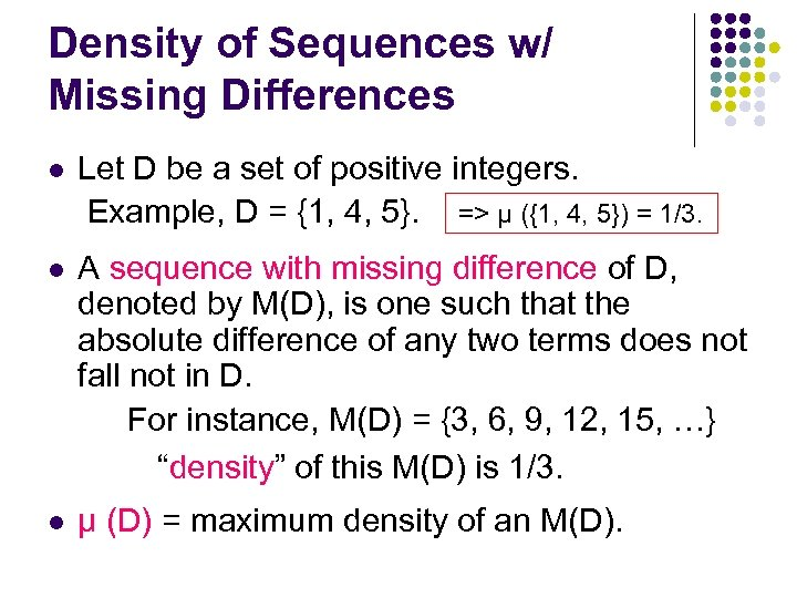 Density of Sequences w/ Missing Differences l Let D be a set of positive
