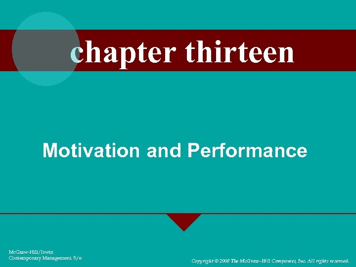 chapter thirteen Motivation and Performance Mc. Graw-Hill/Irwin Contemporary Management, 5/e Copyright © 2008 The