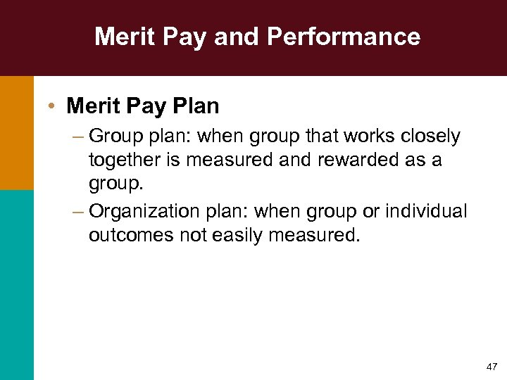Merit Pay and Performance • Merit Pay Plan – Group plan: when group that