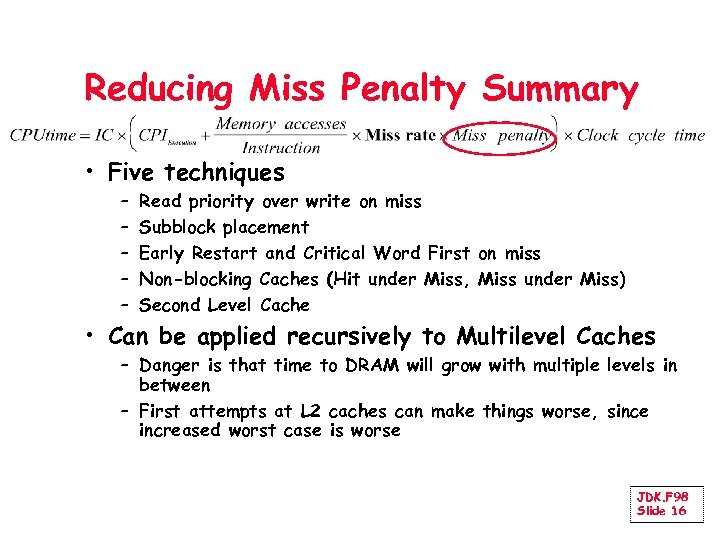 Reducing Miss Penalty Summary • Five techniques – – – Read priority over write