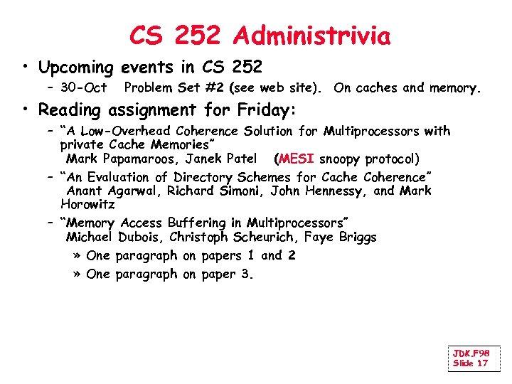 CS 252 Administrivia • Upcoming events in CS 252 – 30 -Oct Problem Set