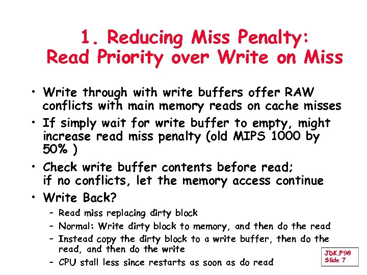 1. Reducing Miss Penalty: Read Priority over Write on Miss • Write through with