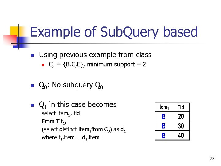 Example of Sub. Query based n Using previous example from class n C 3