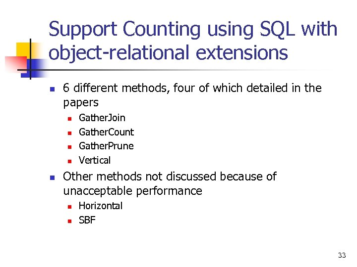Support Counting using SQL with object-relational extensions n 6 different methods, four of which