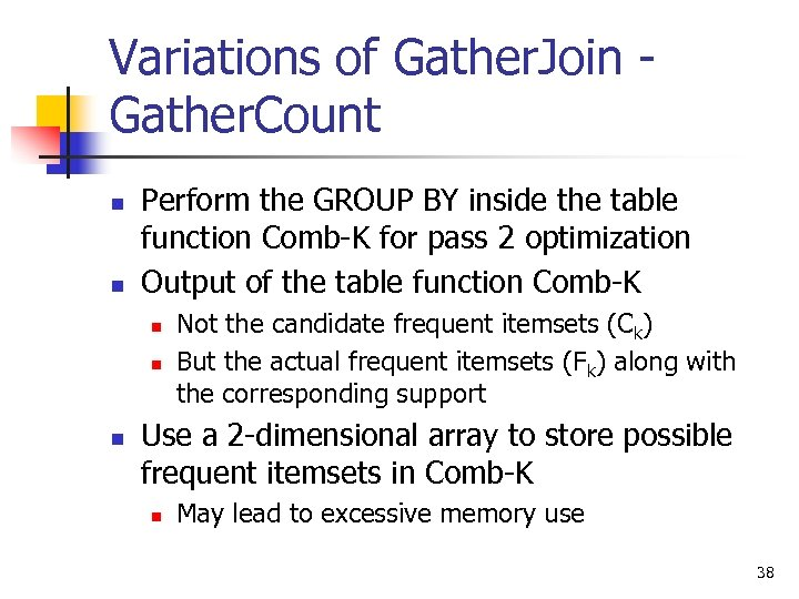 Variations of Gather. Join Gather. Count n n Perform the GROUP BY inside the
