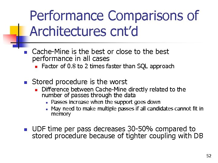 Performance Comparisons of Architectures cnt'd n Cache-Mine is the best or close to the