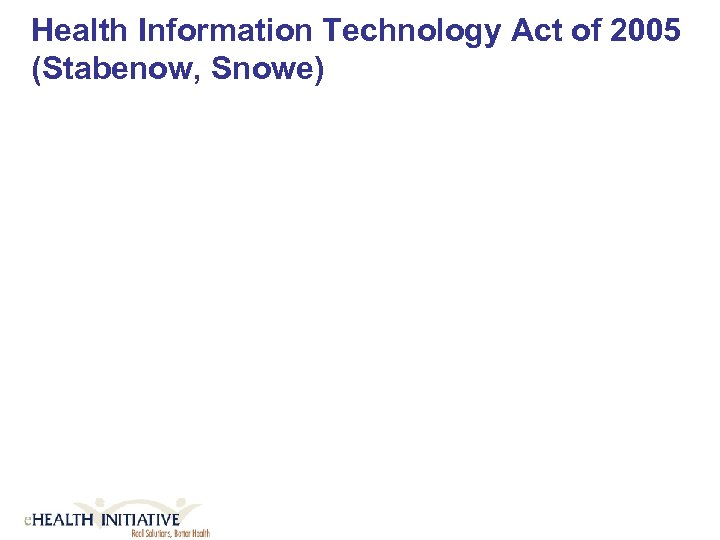 Health Information Technology Act of 2005 (Stabenow, Snowe)